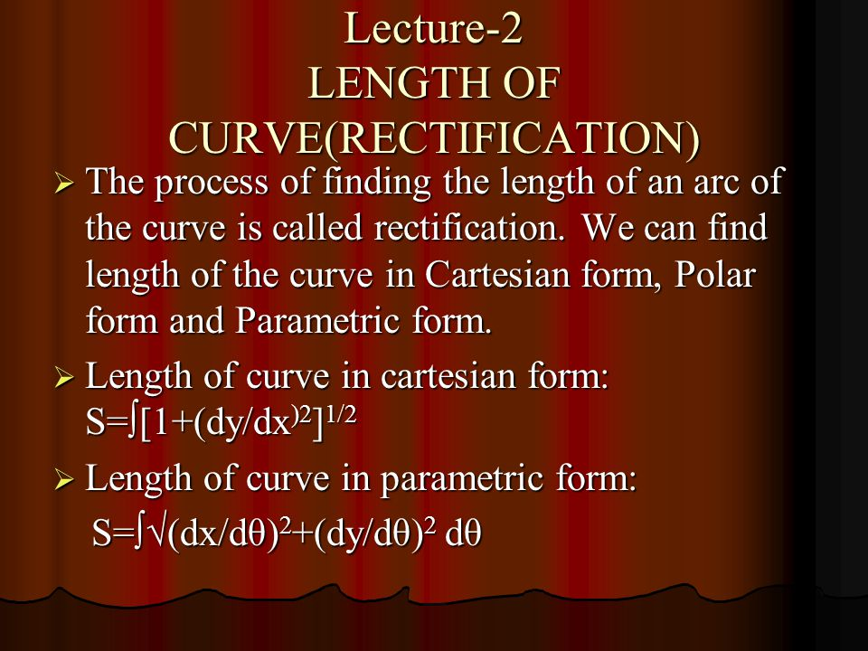 Lecture-2 LENGTH OF CURVE(RECTIFICATION)