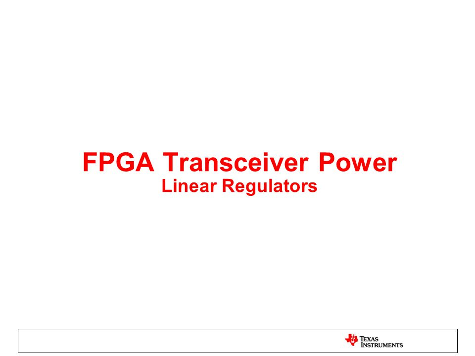 FPGA Transceiver Power Linear Regulators