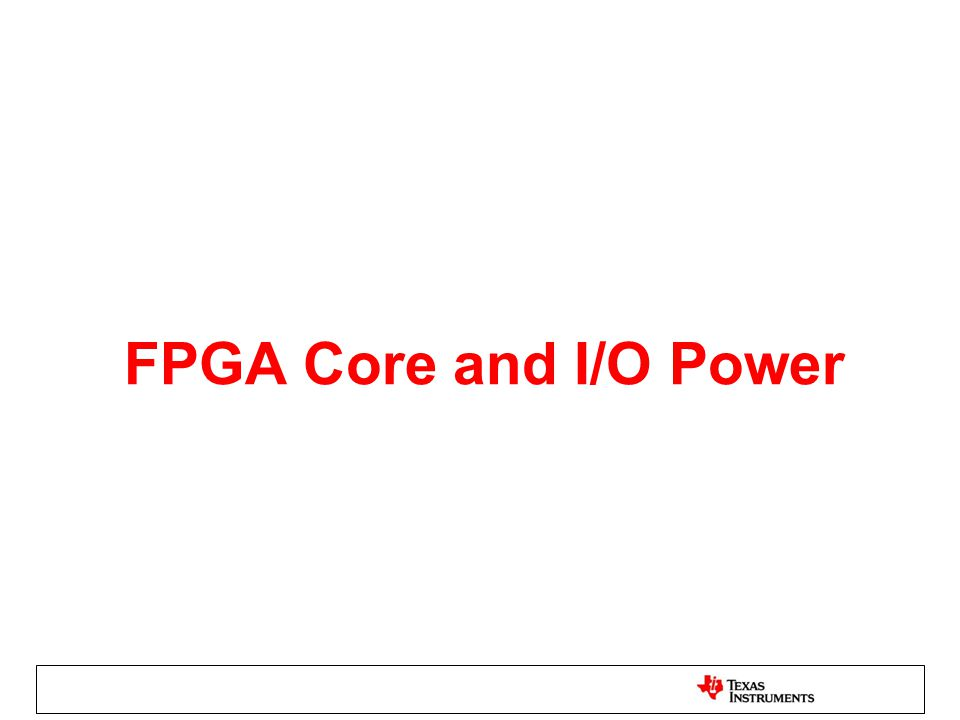 FPGA Core and I/O Power