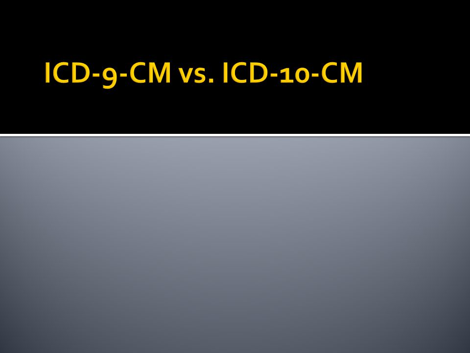 ICD-9-CM vs. ICD-10-CM