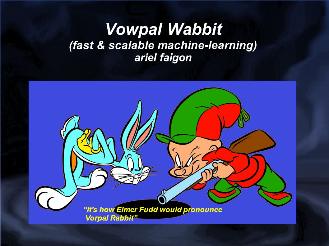 Vowpal Wabbit (fast & scalable machine-learning) ariel faigon