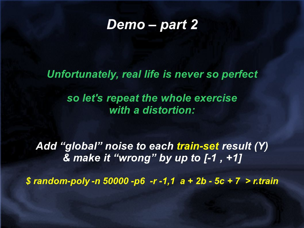 Demo – part 2 Unfortunately, real life is never so perfect