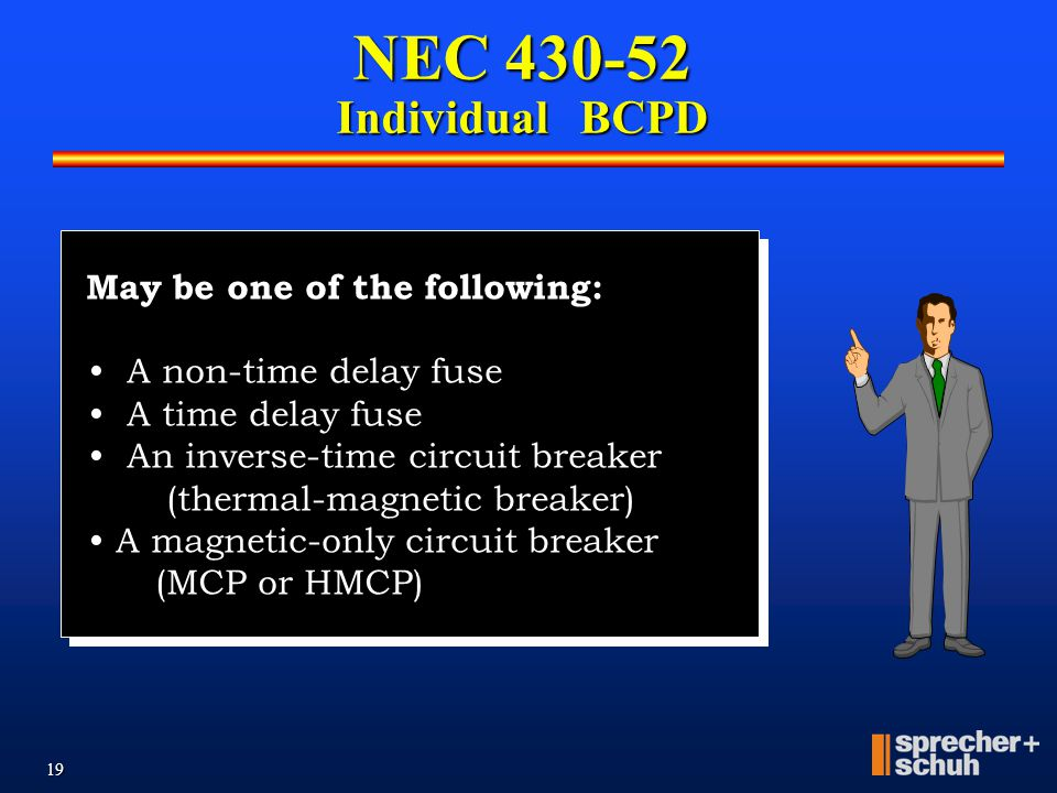 NEC 430-52 Individual BCPD May be one of the following: