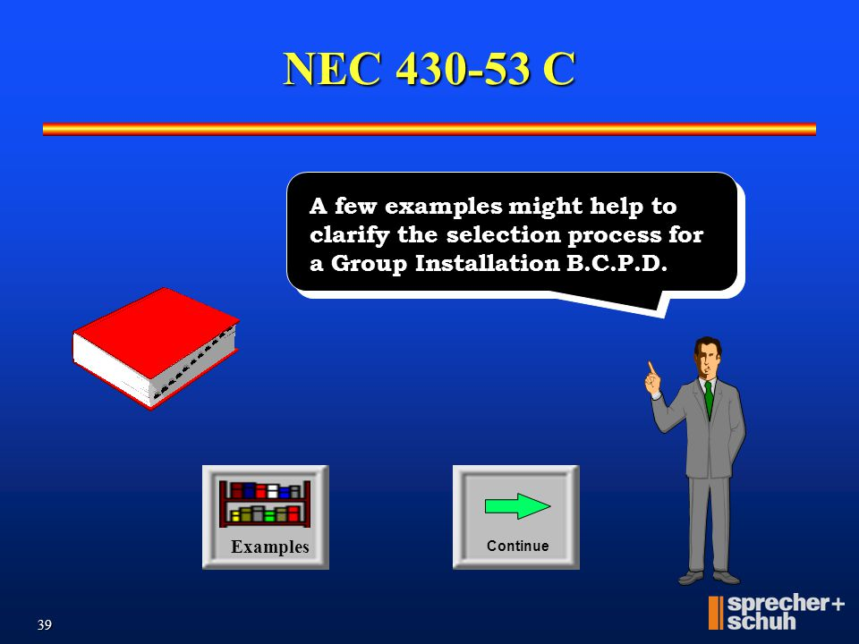 NEC 430-53 C A few examples might help to clarify the selection process for a Group Installation B.C.P.D.