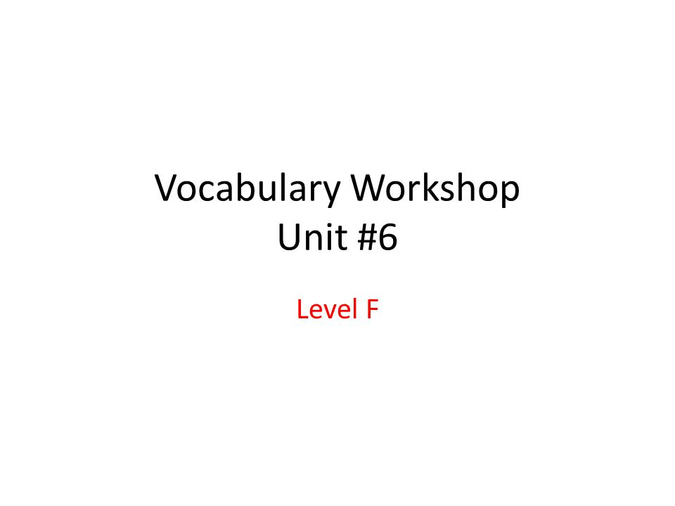 Vocabulary Workshop Unit #6
