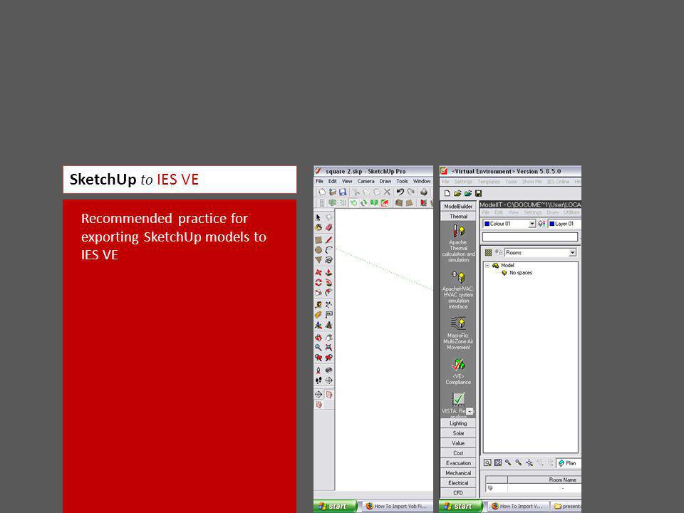 SketchUp to IES VE Recommended practice for exporting SketchUp models to IES VE