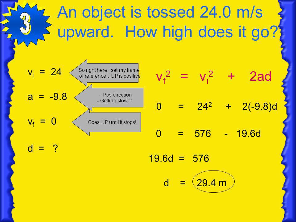 An object is tossed 24.0 m/s upward. How high does it go