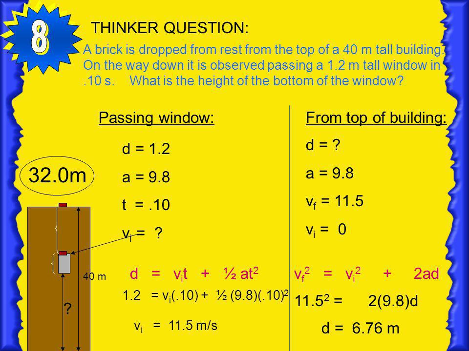8 32.0m THINKER QUESTION: Passing window: From top of building: d =