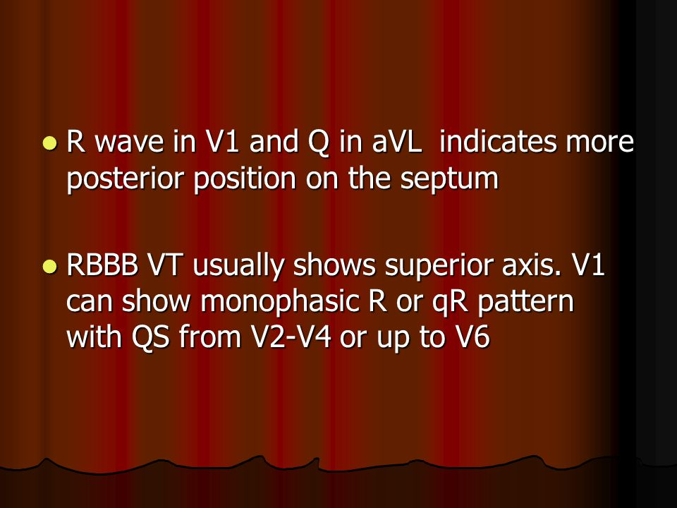 R wave in V1 and Q in aVL indicates more posterior position on the septum