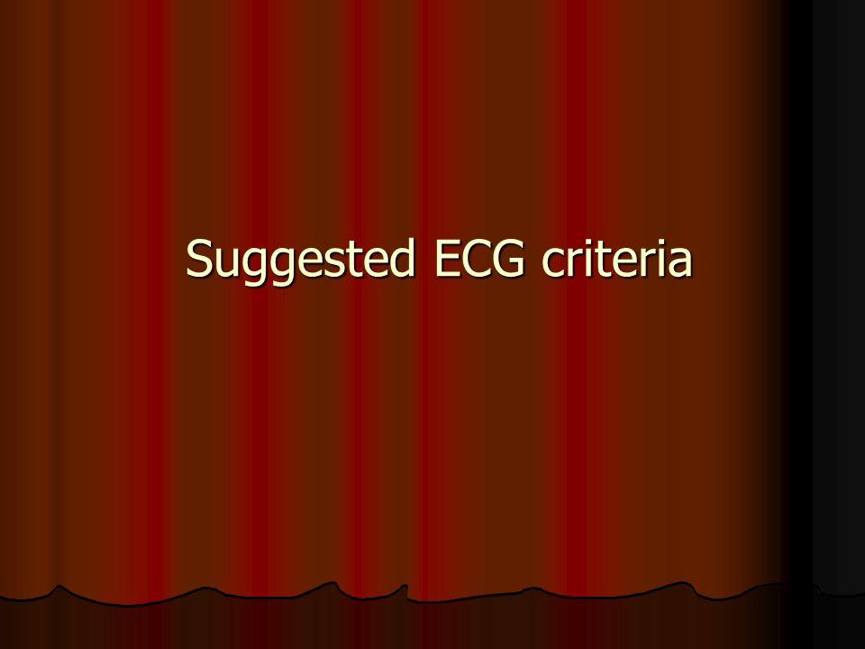 Suggested ECG criteria