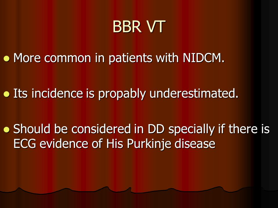 BBR VT More common in patients with NIDCM.