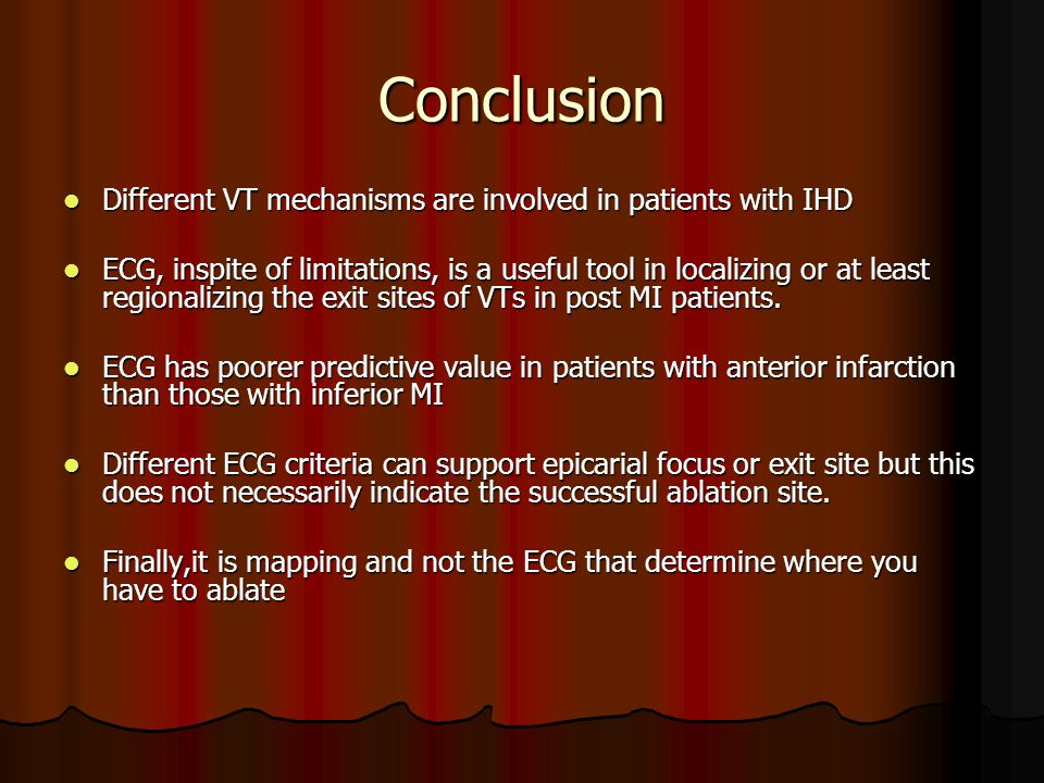 Conclusion Different VT mechanisms are involved in patients with IHD
