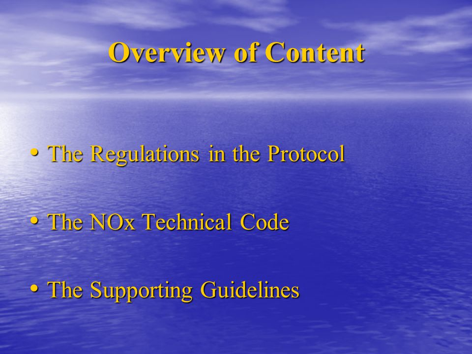 Overview of Content The Regulations in the Protocol