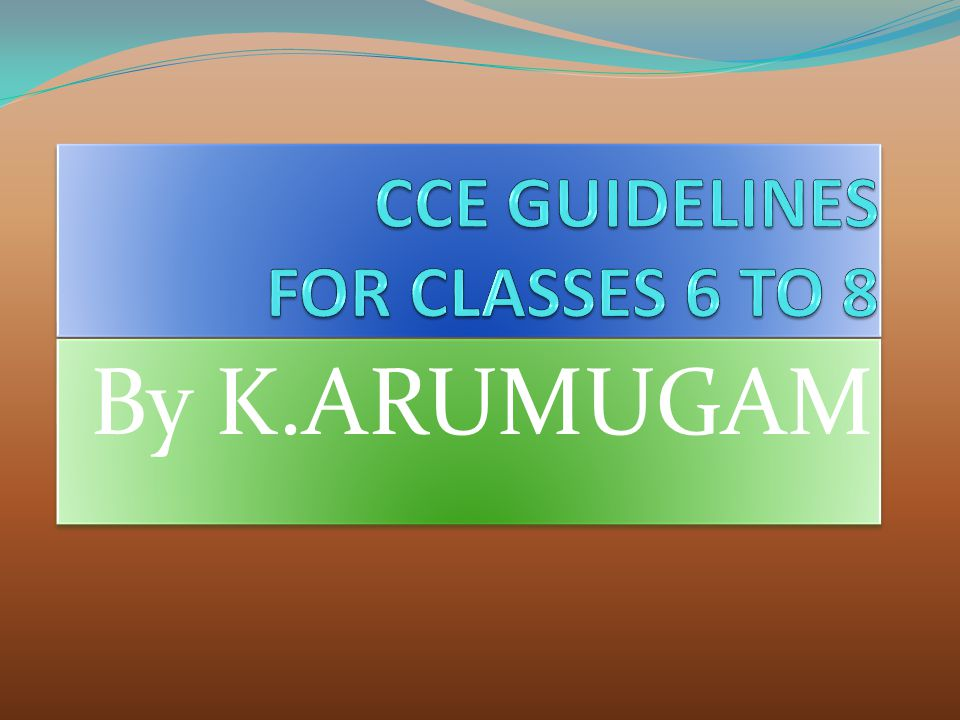 CCE GUIDELINES FOR CLASSES 6 TO 8