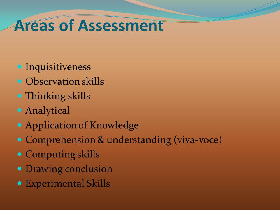 Areas of Assessment Inquisitiveness Observation skills Thinking skills