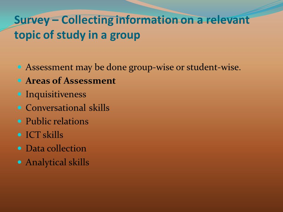 Survey – Collecting information on a relevant topic of study in a group