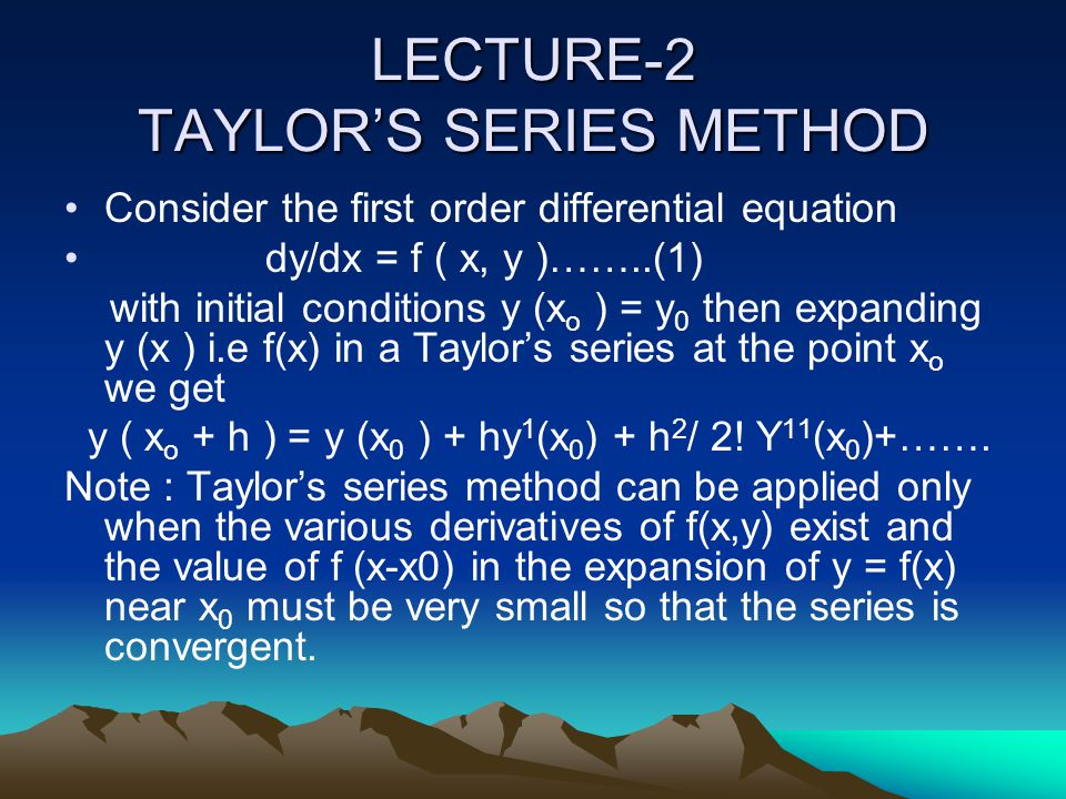 LECTURE-2 TAYLOR'S SERIES METHOD