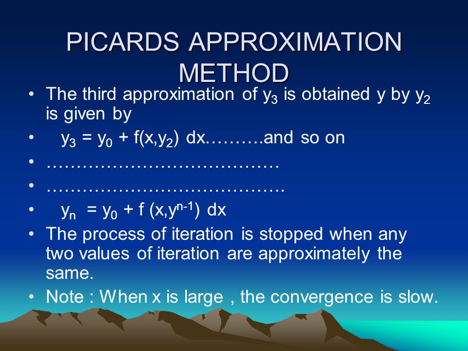PICARDS APPROXIMATION METHOD