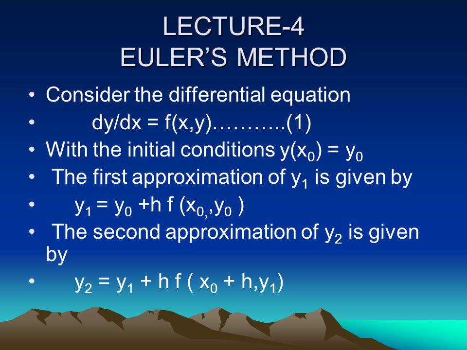 LECTURE-4 EULER'S METHOD