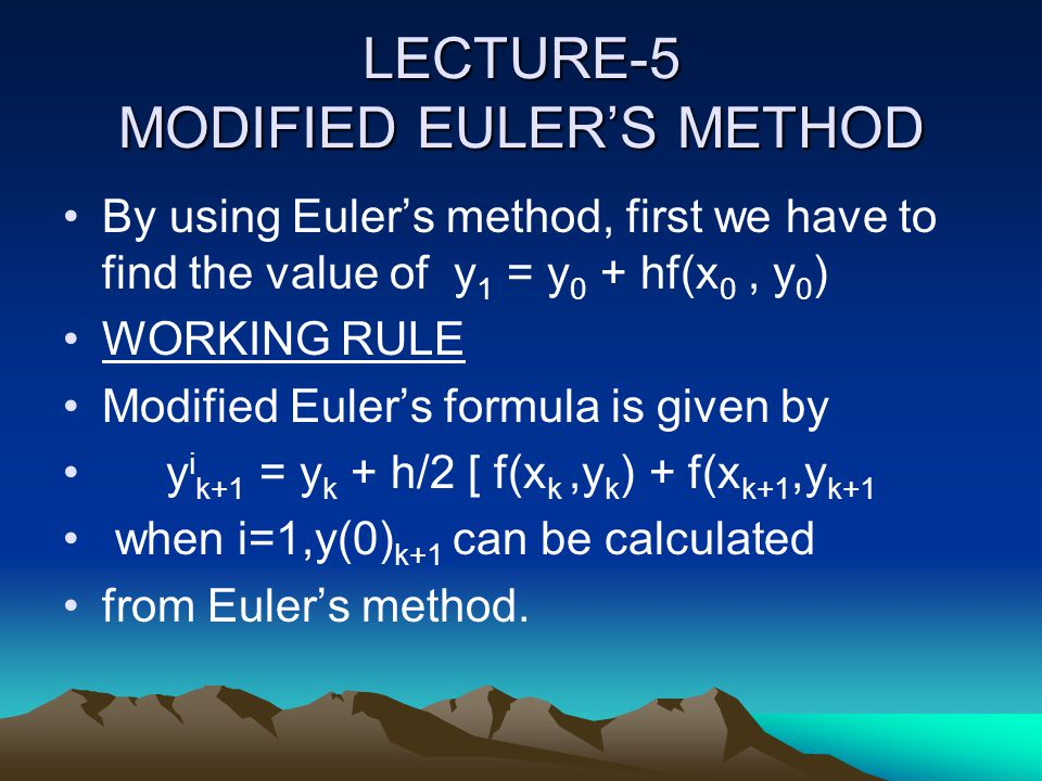 LECTURE-5 MODIFIED EULER'S METHOD
