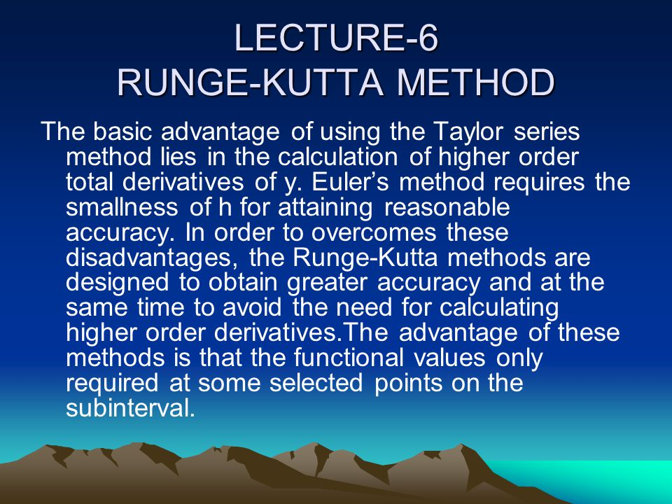 LECTURE-6 RUNGE-KUTTA METHOD