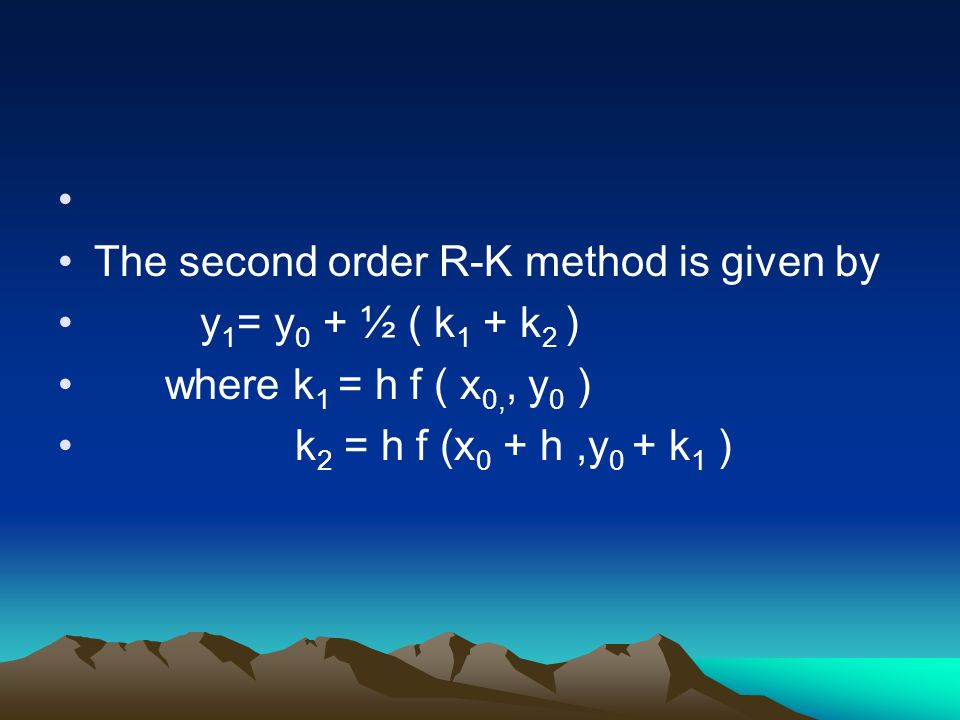 The second order R-K method is given by