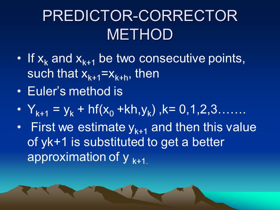 PREDICTOR-CORRECTOR METHOD