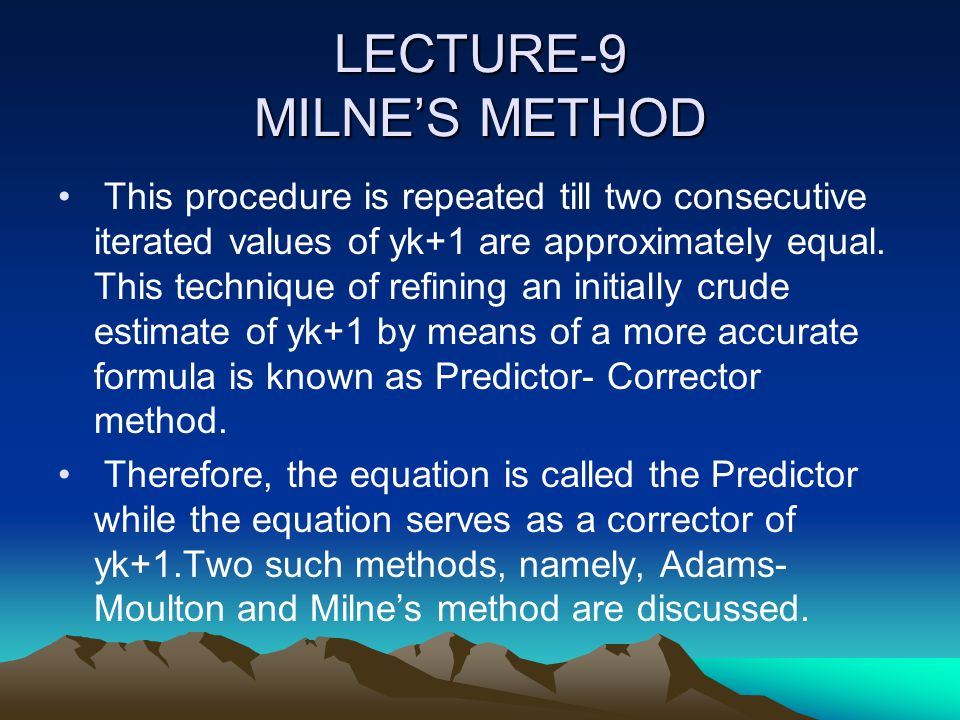 LECTURE-9 MILNE'S METHOD