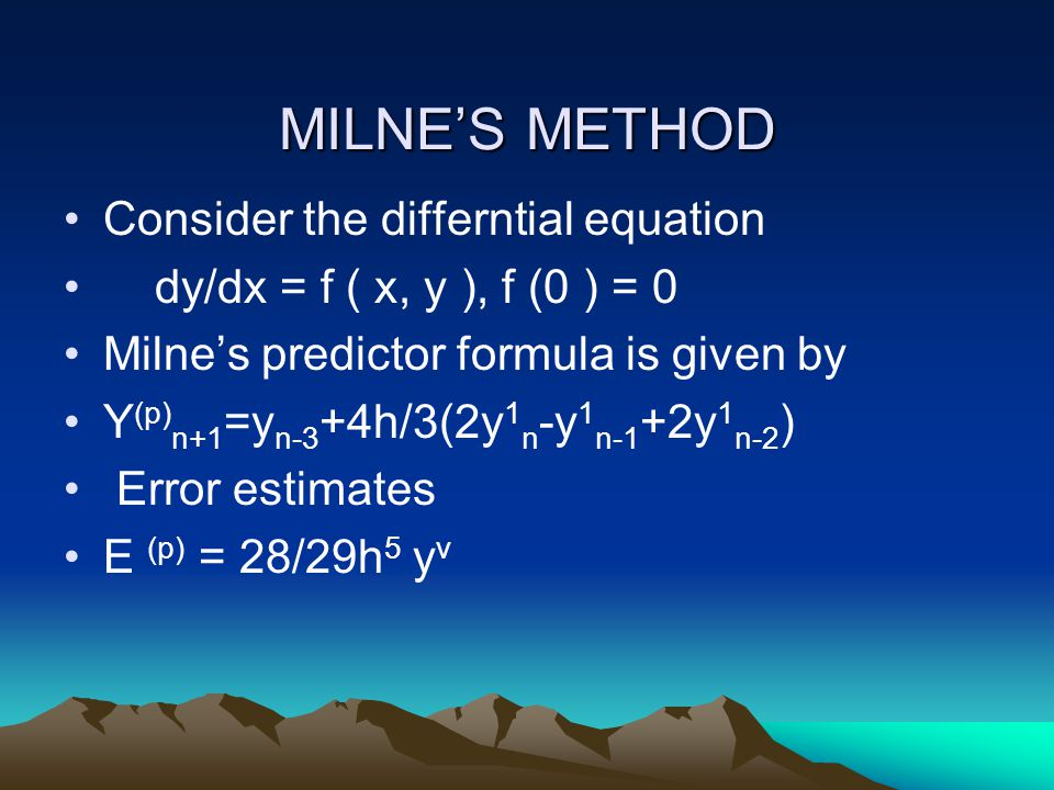 MILNE'S METHOD Consider the differntial equation