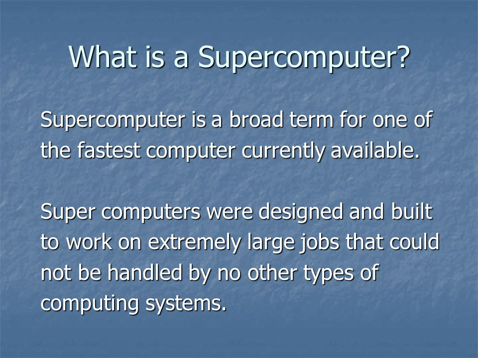 What is a Supercomputer
