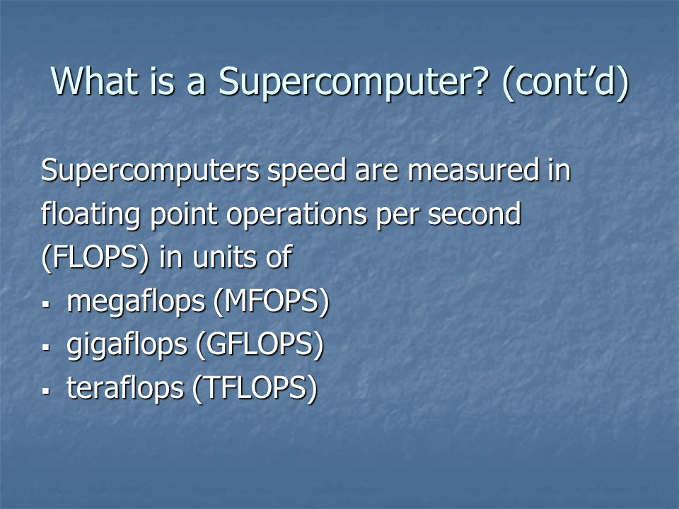 What is a Supercomputer (cont'd)