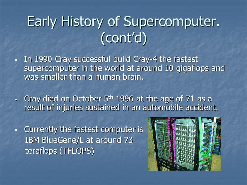Early History of Supercomputer. (cont'd)