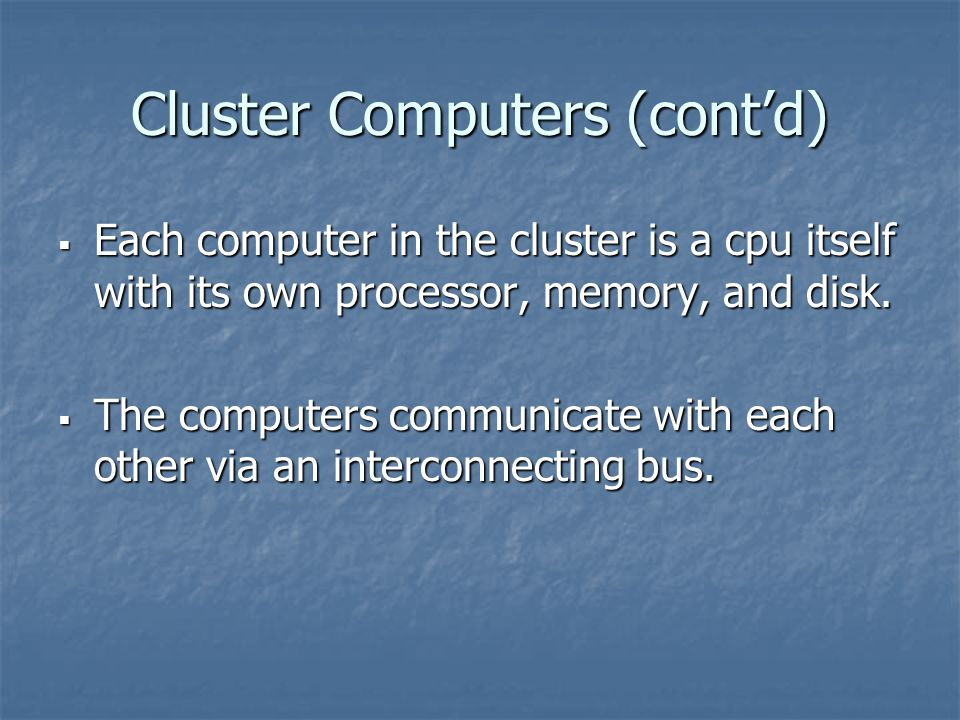 Cluster Computers (cont'd)