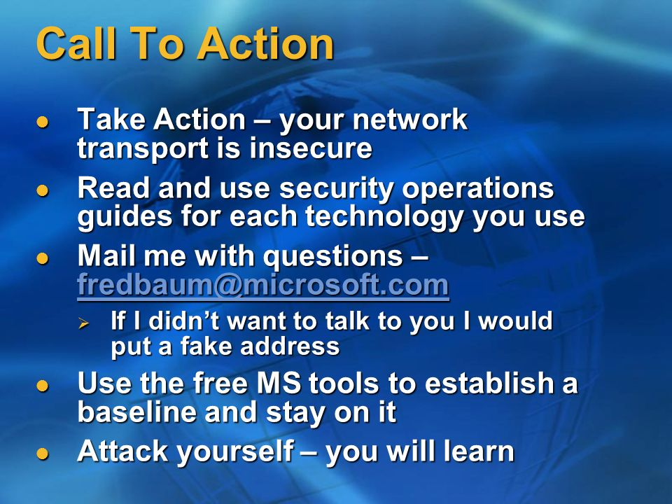 Call To Action Take Action – your network transport is insecure