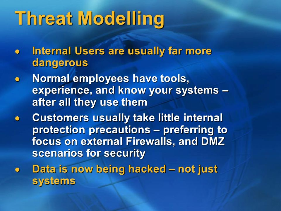 Threat Modelling Internal Users are usually far more dangerous