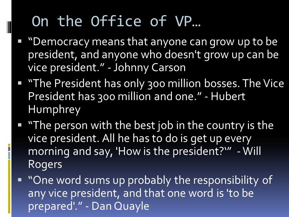 On the Office of VP…