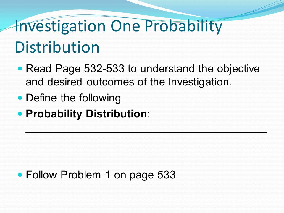 Investigation One Probability Distribution