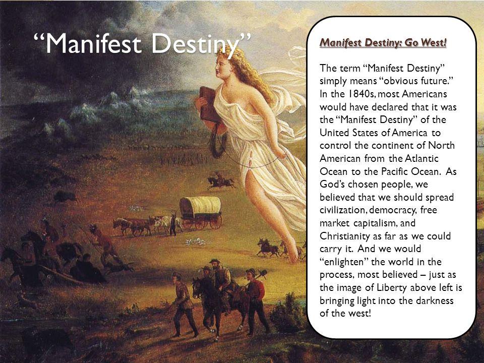 Manifest Destiny Manifest Destiny: Go West!