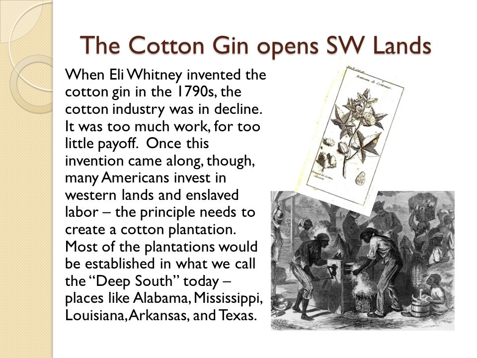 The Cotton Gin opens SW Lands