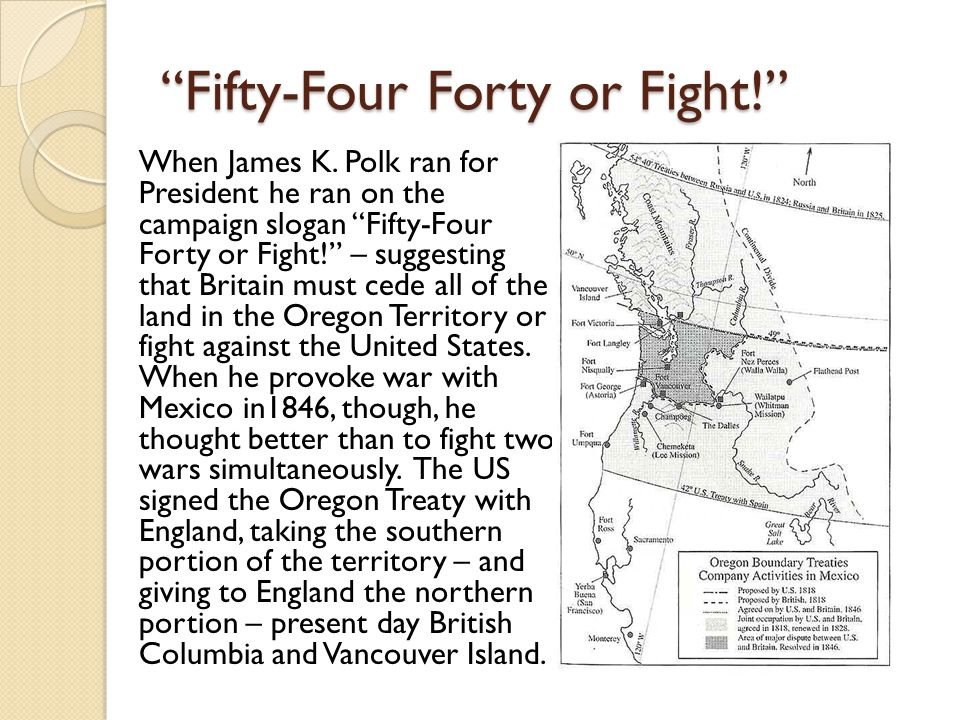 Fifty-Four Forty or Fight!