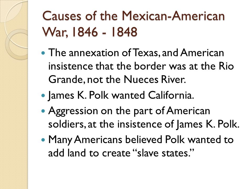 Causes of the Mexican-American War, 1846 - 1848