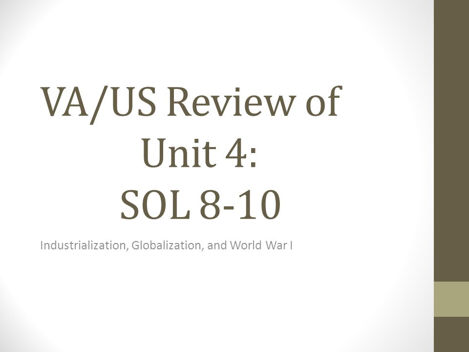 VA/US Review of Unit 4: SOL 8-10
