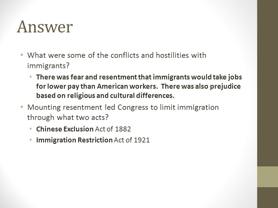 Answer What were some of the conflicts and hostilities with immigrants