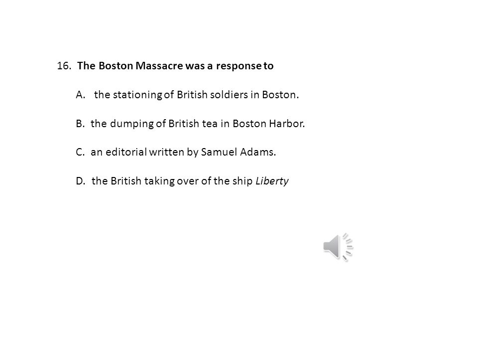 The Boston Massacre was a response to