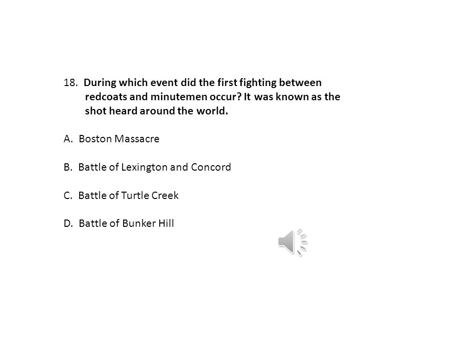 During which event did the first fighting between. redcoats and minutemen occur It was known as the.