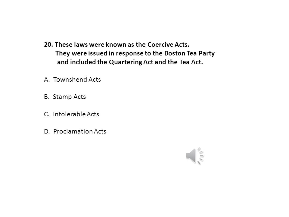 These laws were known as the Coercive Acts.