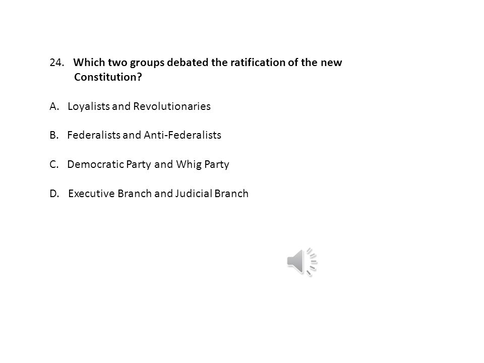 Which two groups debated the ratification of the new