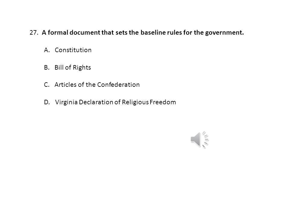 27. A formal document that sets the baseline rules for the government.