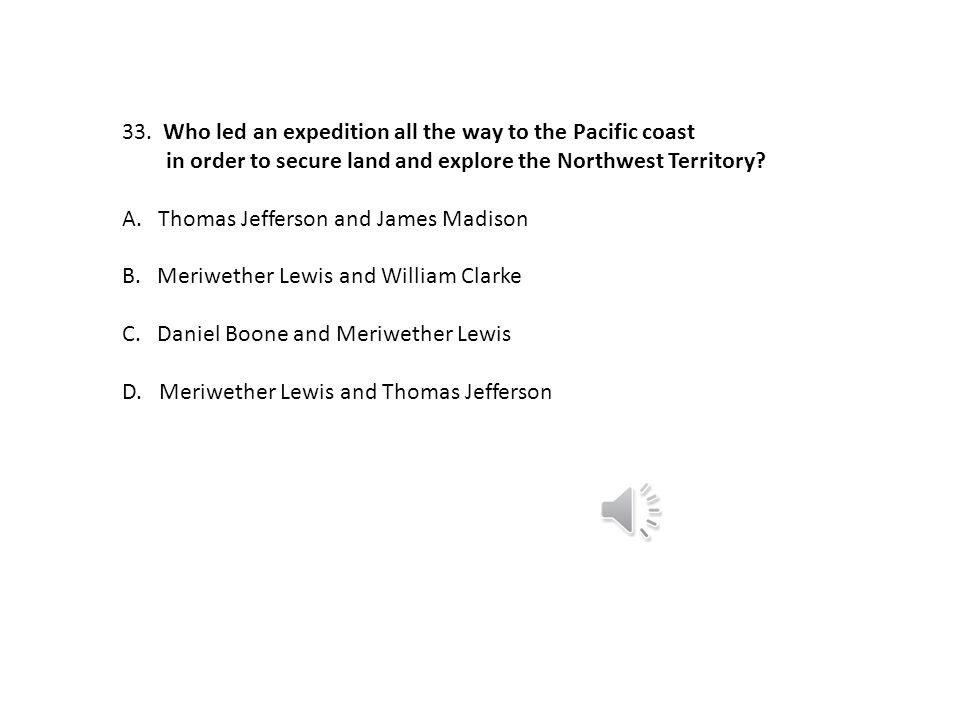 Who led an expedition all the way to the Pacific coast