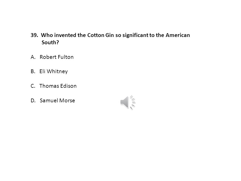 Who invented the Cotton Gin so significant to the American